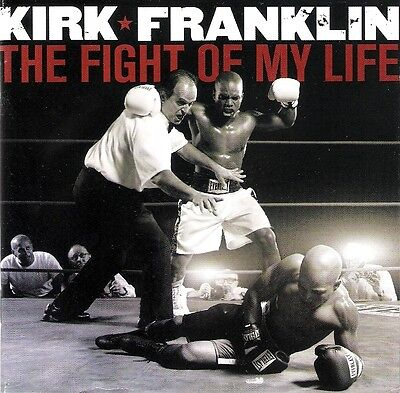 CD Kirk Franklin. The fight of my life.