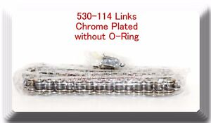 Drive Chain Chrome Plated Color Pitch 530 x114 Links ATV Motorcycle  No-Oring