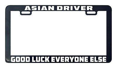 Asian driver good luck everyone else license plate frame holder