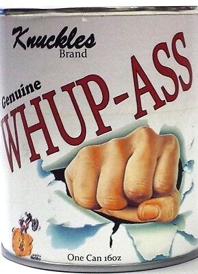 Can of Whup-Ass (WhoopAss, Whoop-Ass) Open a can today! (BB)