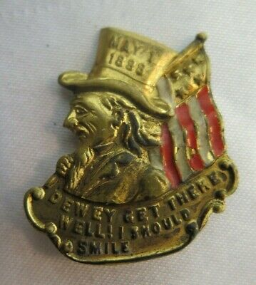 1898 PIN SPANISH AMERICAN WAR UNCLE SAM PINBACK POLITICS DEWEY GET THERE SMILE