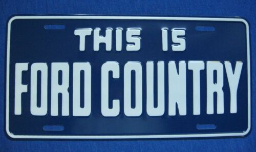 THIS IS FORD COUNTRY - dealership vanity booster license plate tag - BRAND NEW !