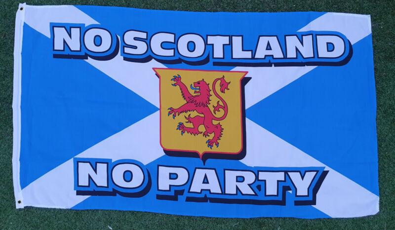 SCOTLAND FLAG NO SCOTLAND NO PARTY
