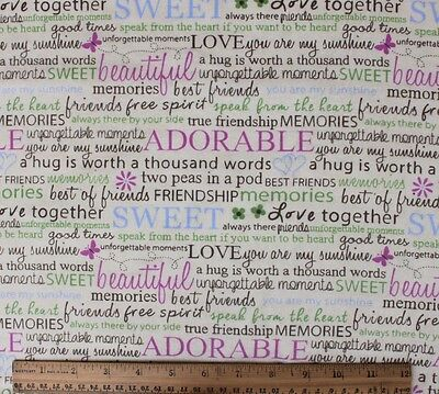 Friends Friendship Sweet Beautiful Kind Words 100  Cotton Flannel Fabric New Bty