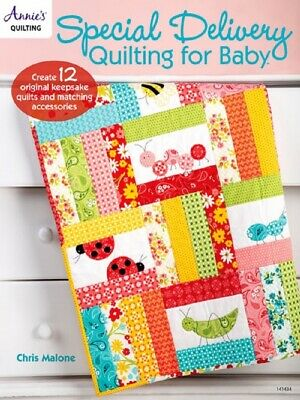 Quilting Pattern Book SPECIAL DELIVERY Quilts For BABY ~ Quilt, Bib, Baskets (Delivery Quilts)