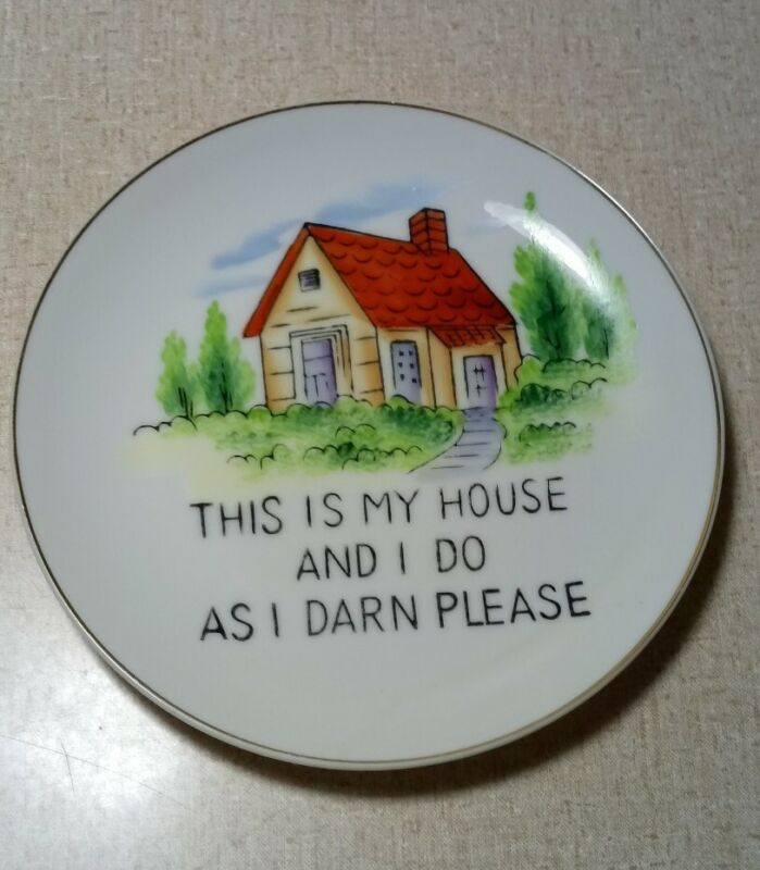 Vintage Japan Norcrest This Is My House and I Do As I Darn Please Wall Art Plate
