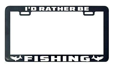 I'd rather be fishing license plate frame holder tag (Fishing License Plate Frame)