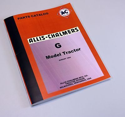 ALLIS CHALMERS MODEL G TRACTOR PARTS MANUAL CATALOG EXPLODED VIEWS on