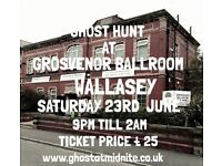 GHOST HUNT AT THE GROSVENOR BALLROOM AND CELLS WALLASEY SATURDAY 23RD JUNE £25