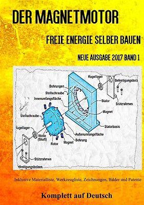 Magnetmotor - Freie Energie selber bauen Band 1 Taschenbuch Ausgabe 2017 + Bonus