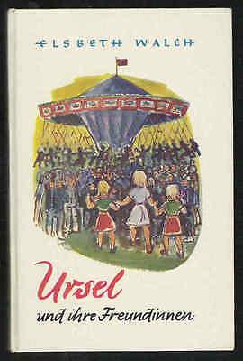 Ursel und ihre Freundinnen – Elsbeth Walch  Mädchenbuch