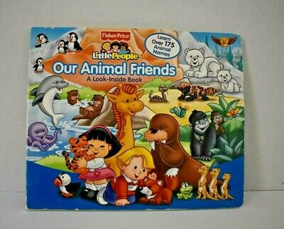 Fisher Price Little People Our Animal Friends - A Look-Inside Book 2009