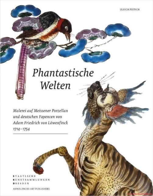 Fachbuch Phantastische Welten, Meissener Porzellan Adam Friedrich von Löwenfinck