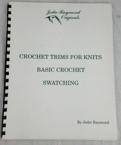 Crochet Trims for Knits Basic Crochet Swatching Jodie Raymond Originals