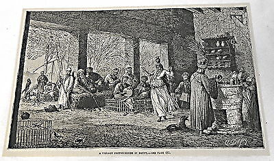 1878 magazine engraving ~ VILLAGE COFFEE HOUSE IN EGYPT