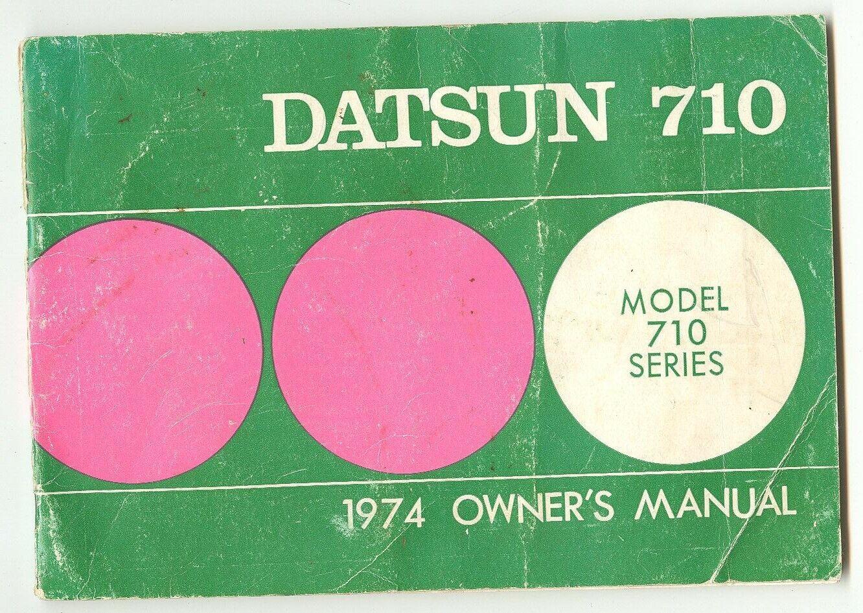 DATSUN 710 1974 ORIGINAL OWNERS MANUAL USER GUIDE ORIGINAL COUPE SEDAN WAGON