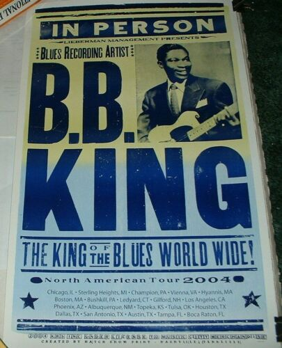 B. B. KING NORTH AMERICAN TOUR 2004 POSTER THE KING OF THE BLUES WORLDWIDE! NEW