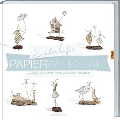 Zauberhafte Papier-Werkstatt - Isabelle Guiot-Hullot - 9783784353531 PORTOFREI