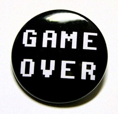 GAME OVER - Novelty Button Pinback Badge 1.5