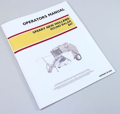 Sperry New Holland 847 Round Baler Owners Operators Manual Maintenance