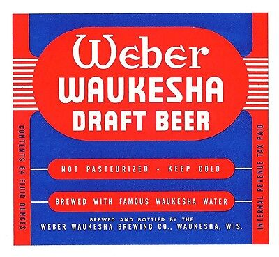 Weber Waukesha Draft IRTP Beer Bottle Label Waukesha Wi