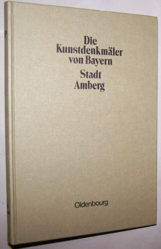 Die Kunstdenkmäler von Bayern Stadt Amberg 1909 Oberpfalz Kr. Amberg Sulzbach