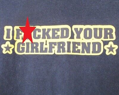 funny t-shirts men i f*cked your girlfriend tee shirt black size large