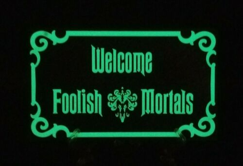 """9"""" Glow in the Dark Haunted Mansion Inspired Welcome Foolish Mortals Prop Sign"""
