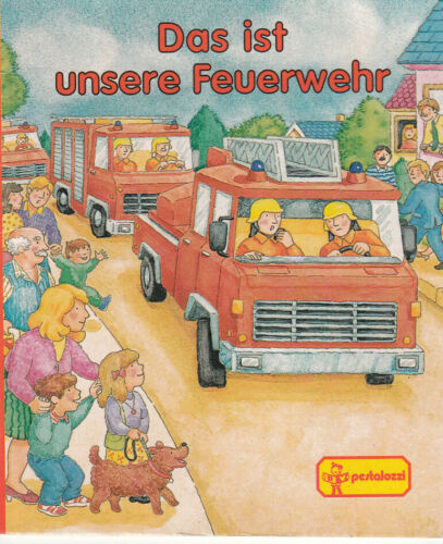 Das ist die Feuerwehr Pestalozzi 256