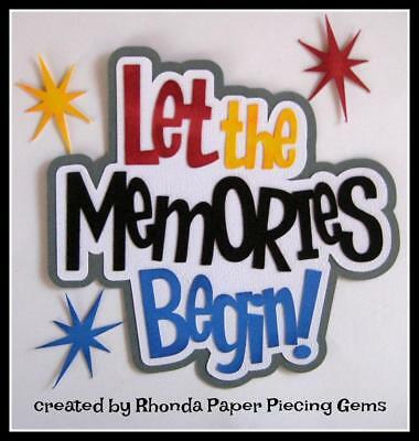LET THE MEMORIES BEGIN DISNEY  title scrapbook  premade paper piecing by Rhonda