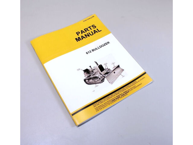 PARTS MANUAL FOR JOHN DEERE 612 DOZER BULLDOZER CA
