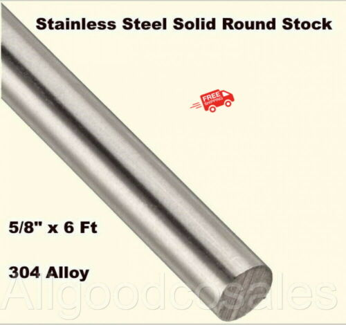 """Stainless Steel Solid Round Stock 5/8"""" x 6 Ft 304 Unpolished Rod 72"""" Length"""