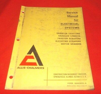 Allis-chalmers Service Manual For Electrical Systems Tractorsloadersscrapers..