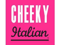 Cheeky Italian - Full & Part time positions - Chefs all levels/Front of House/Supervisors & Managers