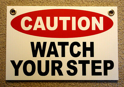 Caution Watch Your Step Coroplast Sign With Grommets 8x12 White