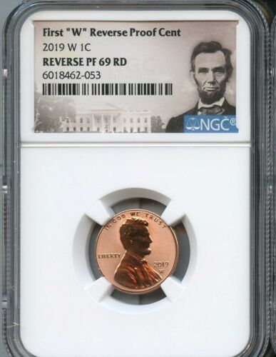 """2019 W First """"W"""" Reverse Proof Cent NGC PF69 RD Portrait Label"""