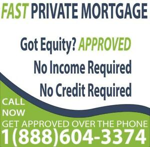 SECOND MORTGAGE -- APPROVED ON HOME EQUITY -- GET APPROVED OVER THE PHONE -- PRIVATE MORTGAGE -- CALL 1-888-604-3374