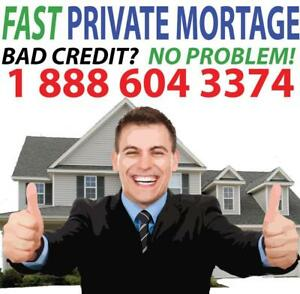 PRIVATE MORTGAGE  1st Mortgage   2nd Mortgage  RECEIVE YOUR MONEY IN 48 HOURS CALL 1-888-604-3374