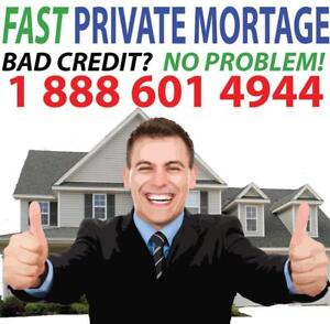 PRIVATE MORTGAGE  1st Mortgages   2nd Mortgages  RECEIVE YOUR MONEY IN 48 HOURS CALL 1-888-601-4944