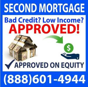 SECOND MORTGAGE -- APPROVED ON HOME EQUITY -- GET APPROVED OVER THE PHONE -- PRIVATE MORTGAGE -- CALL 1-888-601-4944