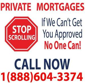 PRIVATE MORTGAGE | PRIVATE LENDERS  - First Mortgages & Second Mortgages | CALL NOW TO GET APPROVED -- 1-888-604-3374