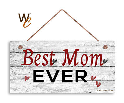 Best Mom Ever Sign, Gift For Her, Valentine's Holiday Rustic 5x10 Wood
