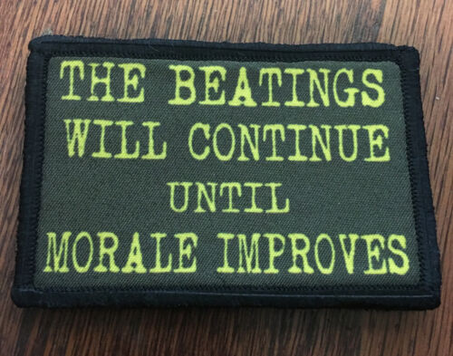 The Beatings Will Continue Until Morale Patch Tactical ARMY Funny Military