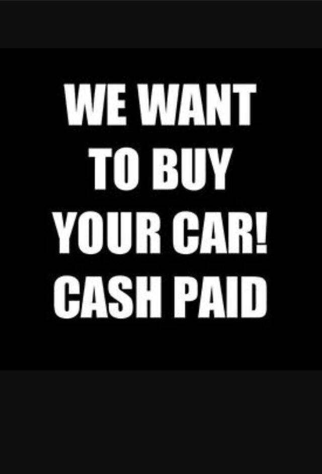 CASH PAID CARS WANTED VANS WANTED