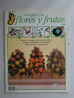 Revista Arreglos Con Flores Y Frutas - Spanish Arts Crafts Magazine - $16.00
