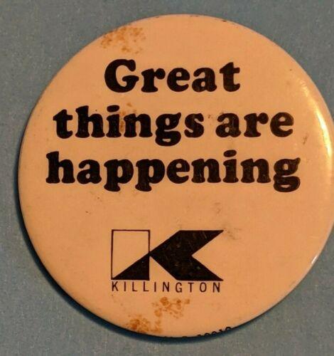"Vintage Killington Vermont Ski Pin pinback Button ""Great Things Are Happening"""