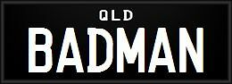 Personalised Plates - BADMAN Fortitude Valley Brisbane North East Preview