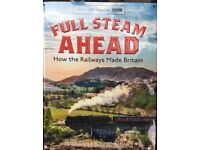 Full Steam Ahead: How the Railways Made Britain Book by Peter Ginn and Ruth Goodman