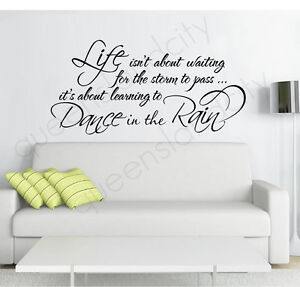 * Life ~ Dance in the Rain * Removable Wall Quote Art Decal Vinyl Sticker