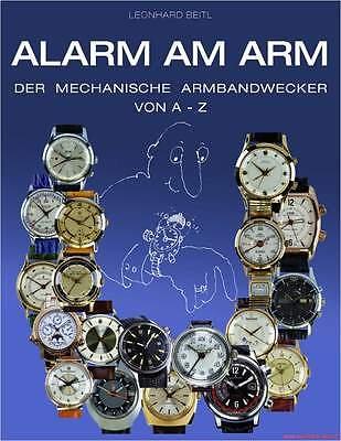 Fachbuch Alarm am Arm, mechanische Armbandwecker A-Z, STATT 195 Euro, NEU